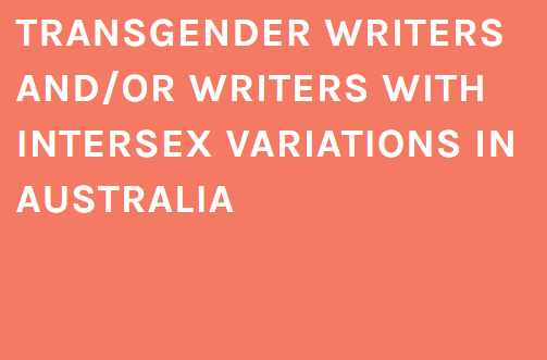 Transgender Writers and/or Writers with Intersex Variations Australia